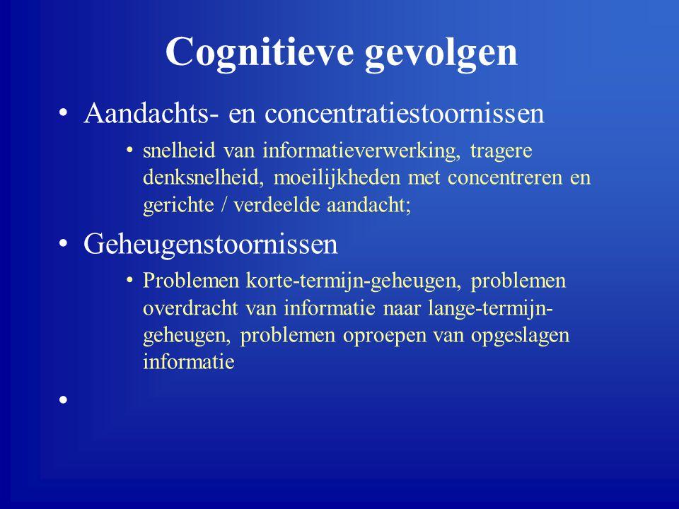 Cognitieve gevolgen Aandachts- en concentratiestoornissen