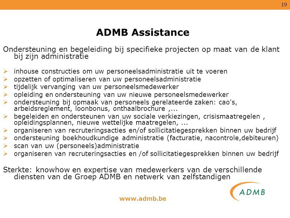 ADMB Assistance Ondersteuning en begeleiding bij specifieke projecten op maat van de klant bij zijn administratie.