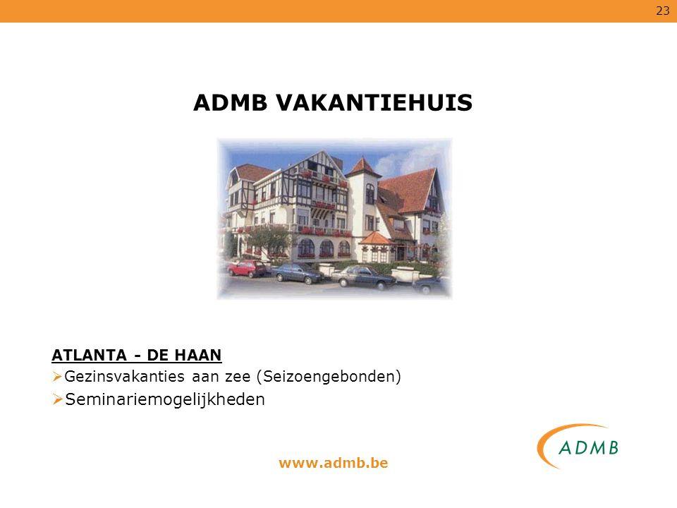 ADMB VAKANTIEHUIS Seminariemogelijkheden ATLANTA - DE HAAN