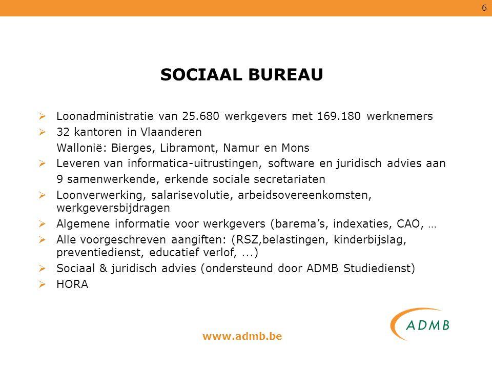 SOCIAAL BUREAU Loonadministratie van 25.680 werkgevers met 169.180 werknemers. 32 kantoren in Vlaanderen.