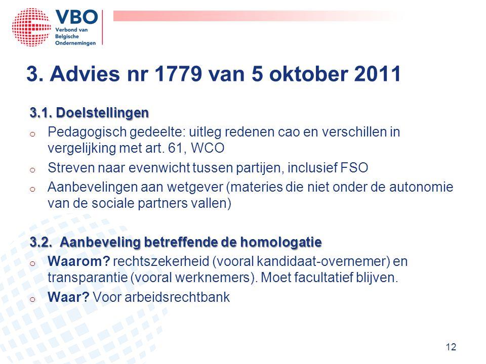 3. Advies nr 1779 van 5 oktober 2011 3.1. Doelstellingen