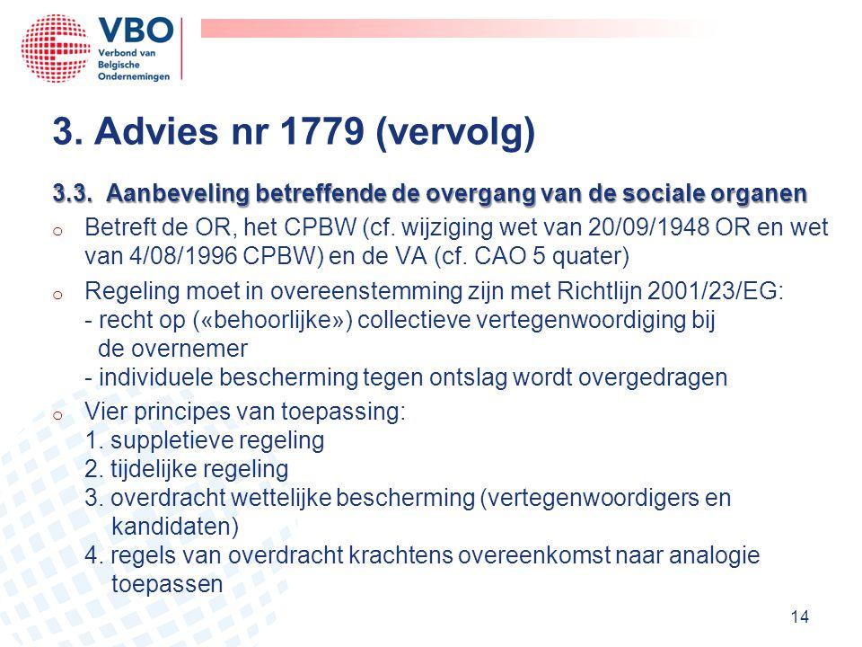 3. Advies nr 1779 (vervolg) 3.3. Aanbeveling betreffende de overgang van de sociale organen.