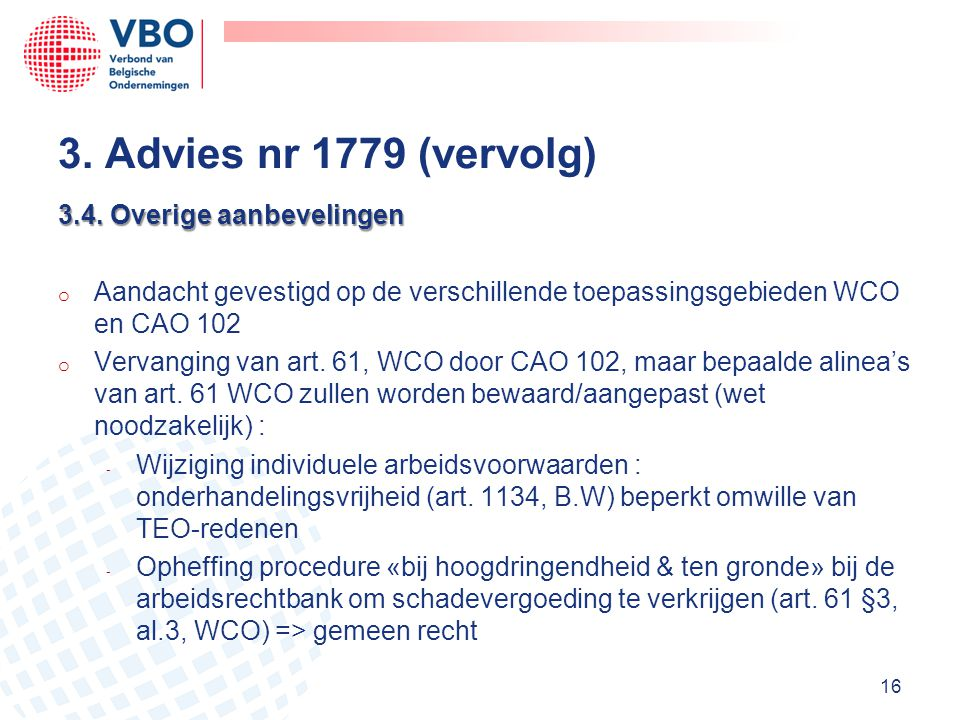 3. Advies nr 1779 (vervolg) 3.4. Overige aanbevelingen