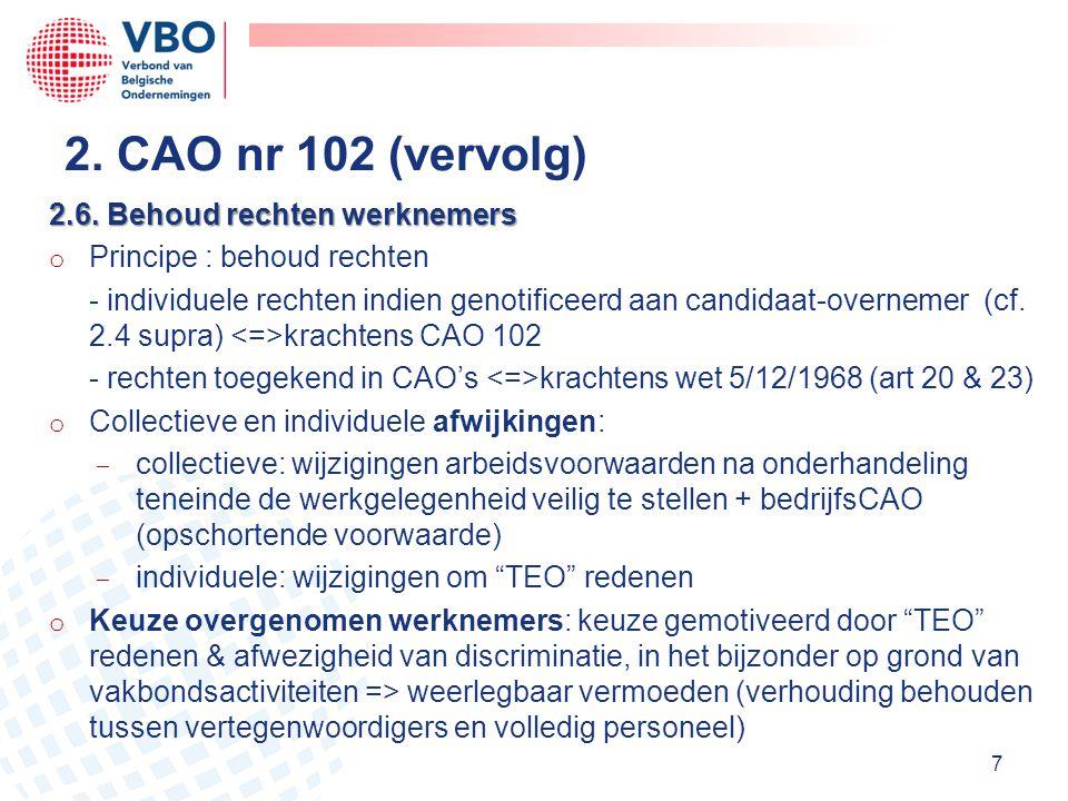 2. CAO nr 102 (vervolg) 2.6. Behoud rechten werknemers