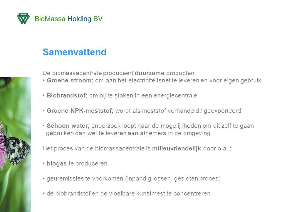 Samenvattend De biomassacentrale produceert duurzame producten
