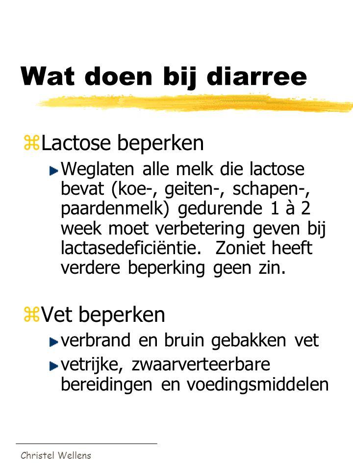 Wat doen bij diarree Lactose beperken Vet beperken