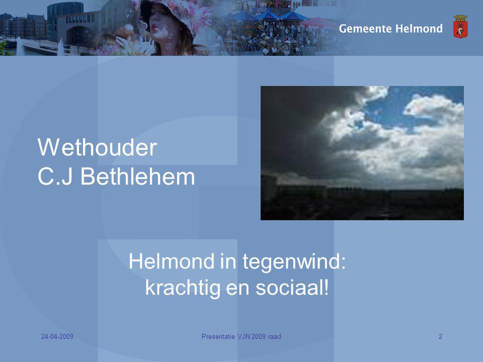 Wethouder C.J Bethlehem Helmond in tegenwind: krachtig en sociaal!