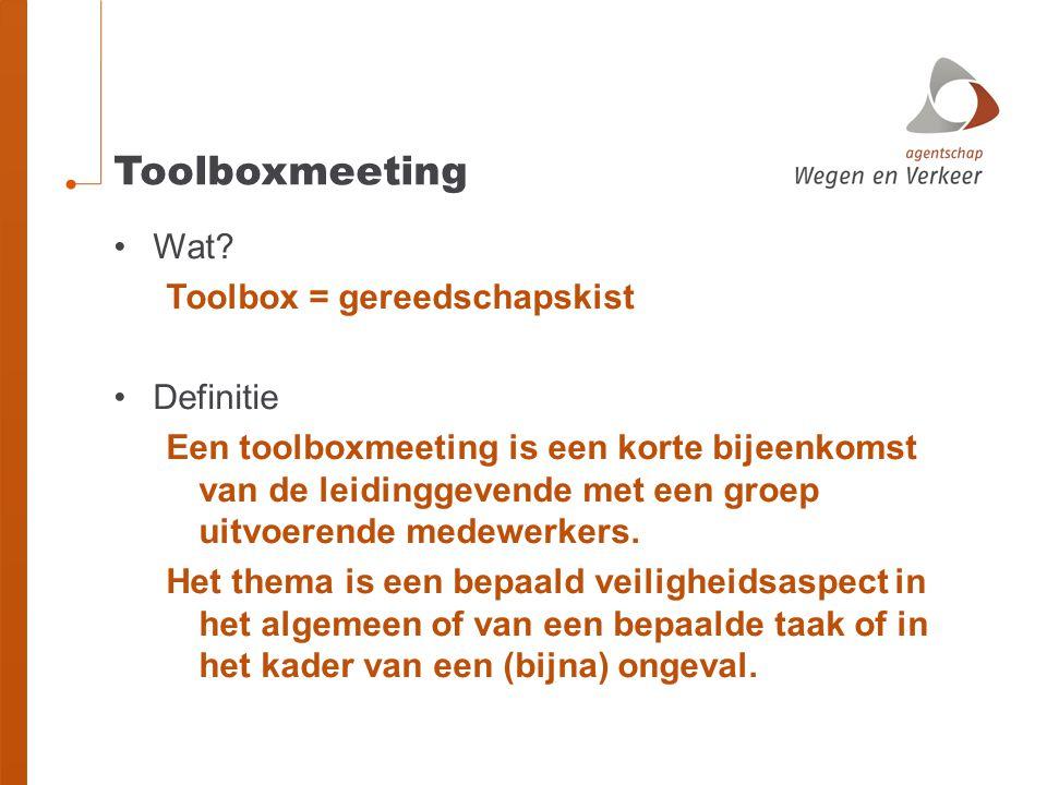 Toolboxmeeting Wat Toolbox = gereedschapskist Definitie
