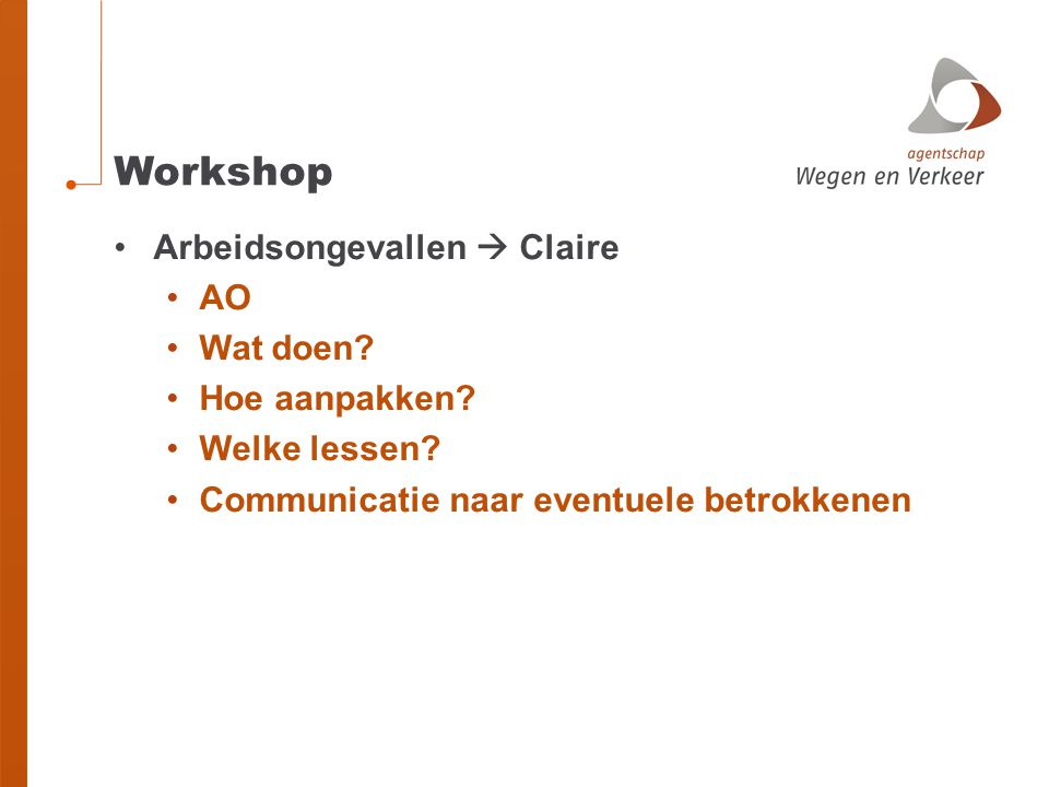 Workshop Arbeidsongevallen  Claire AO Wat doen Hoe aanpakken