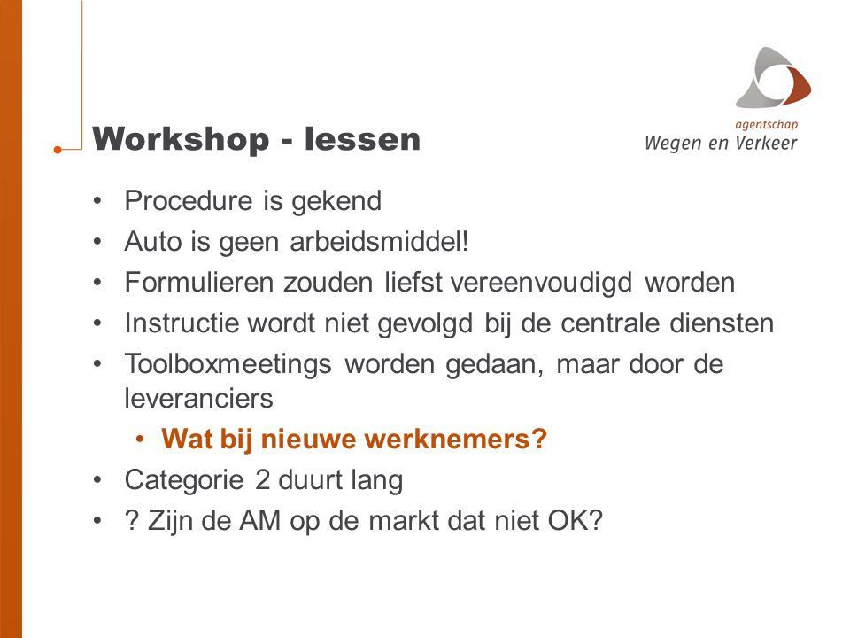 Workshop - lessen Procedure is gekend Auto is geen arbeidsmiddel!