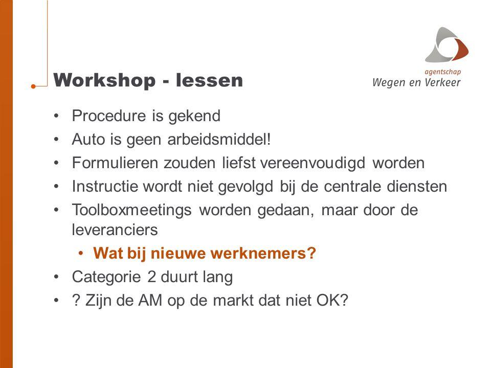 Workshop - lessen Procedure is gekend Auto is geen arbeidsmiddel!