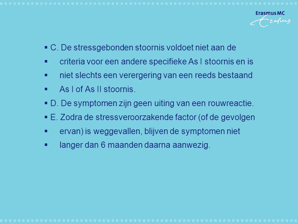 C. De stressgebonden stoornis voldoet niet aan de