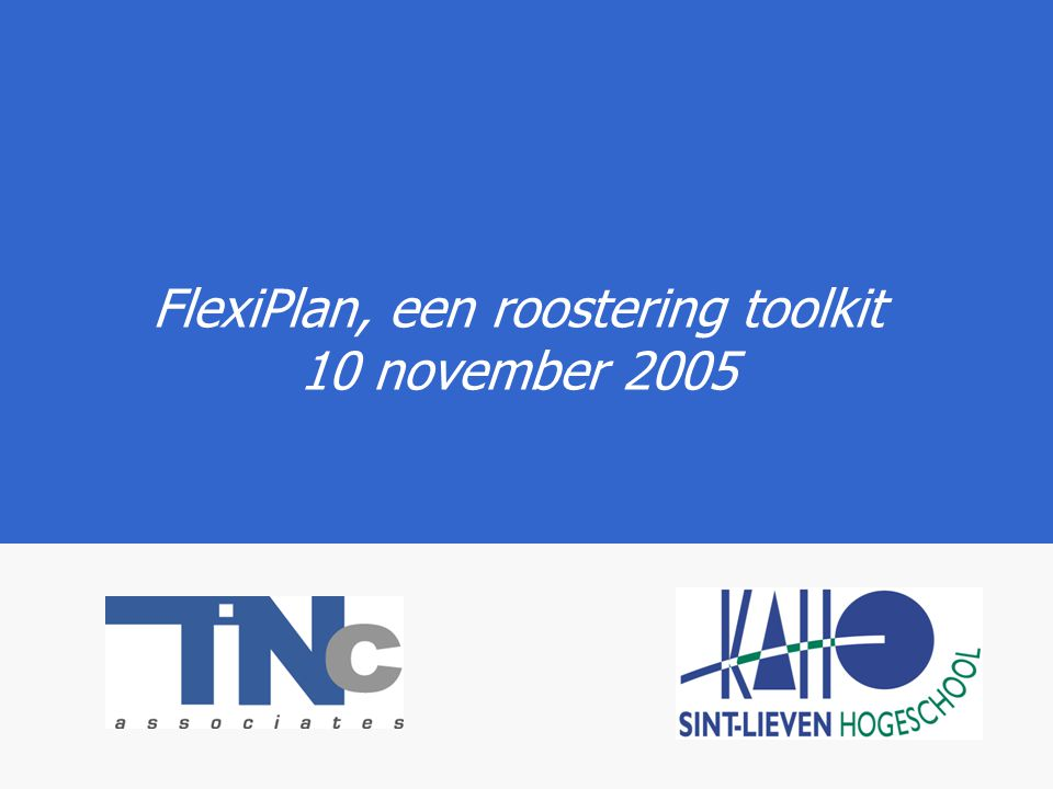 FlexiPlan, een roostering toolkit 10 november 2005