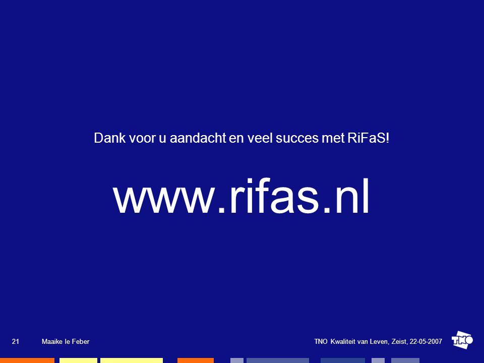 Dank voor u aandacht en veel succes met RiFaS!