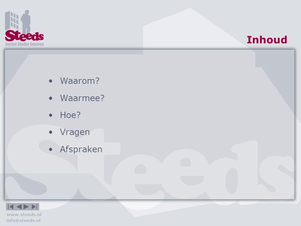 Inhoud Waarom Waarmee Hoe Vragen Afspraken www.steeds.nl