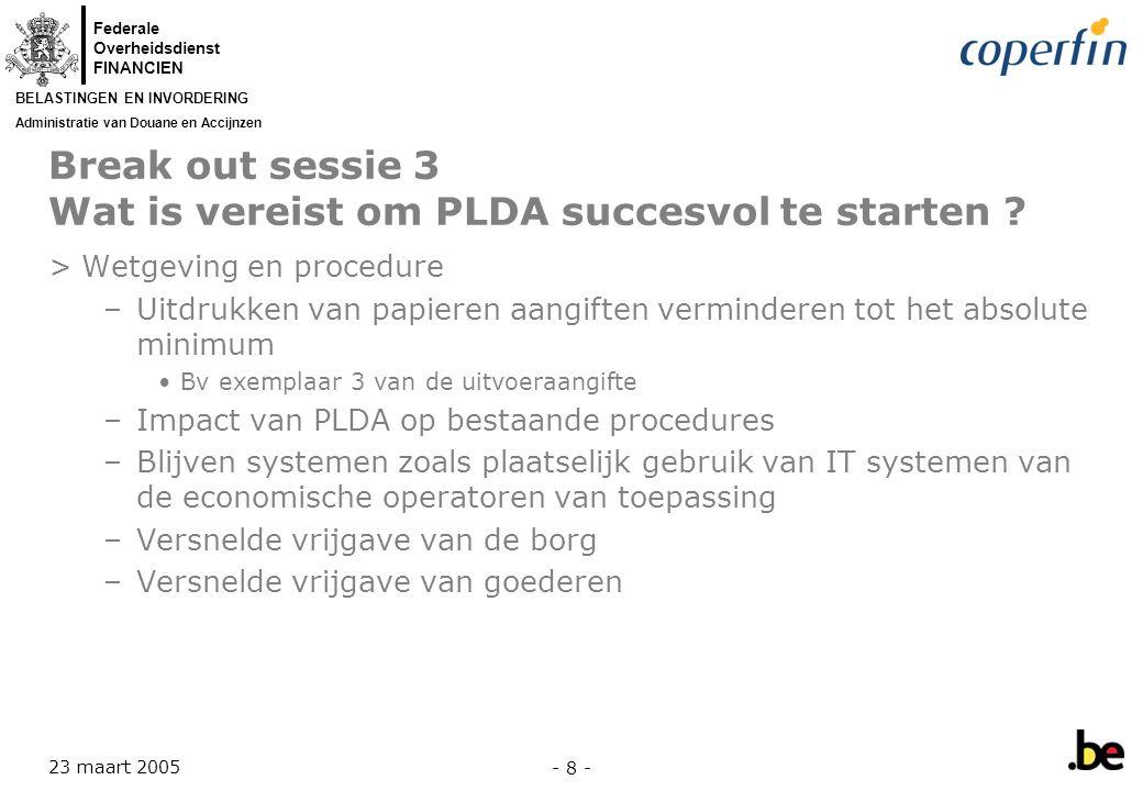 Break out sessie 3 Wat is vereist om PLDA succesvol te starten