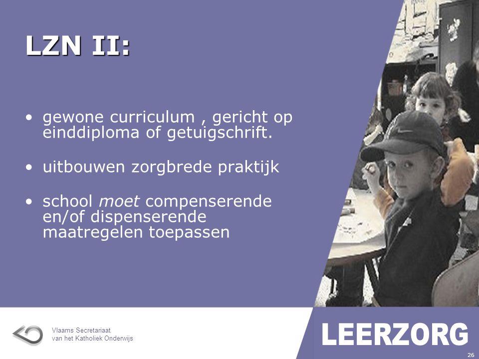 LZN II: gewone curriculum , gericht op einddiploma of getuigschrift.