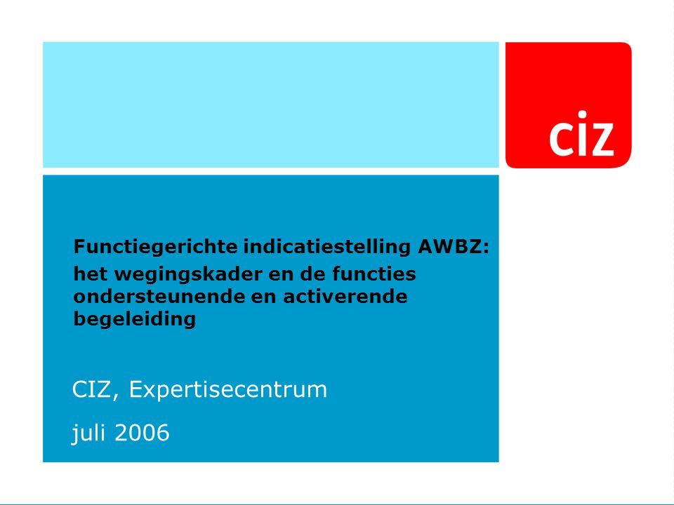 CIZ, Expertisecentrum juli 2006