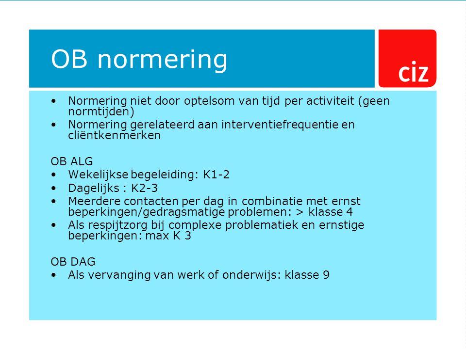 OB normering Normering niet door optelsom van tijd per activiteit (geen normtijden)