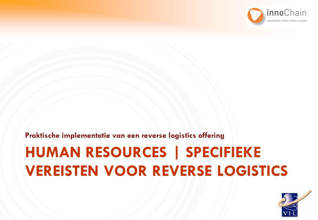 Human resources | specifieke vereisten voor reverse logistics