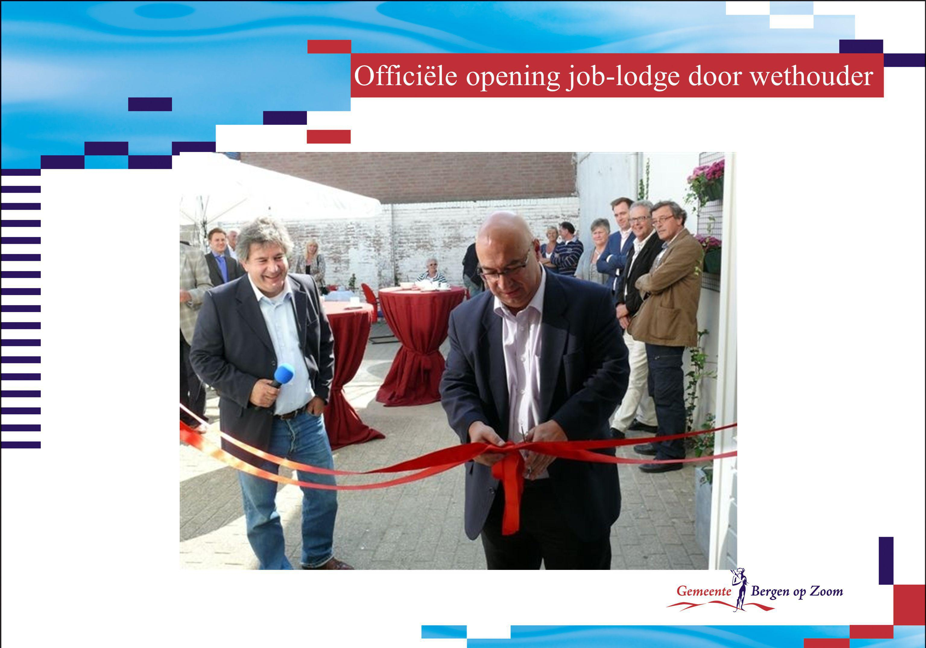 Officiële opening job-lodge door wethouder