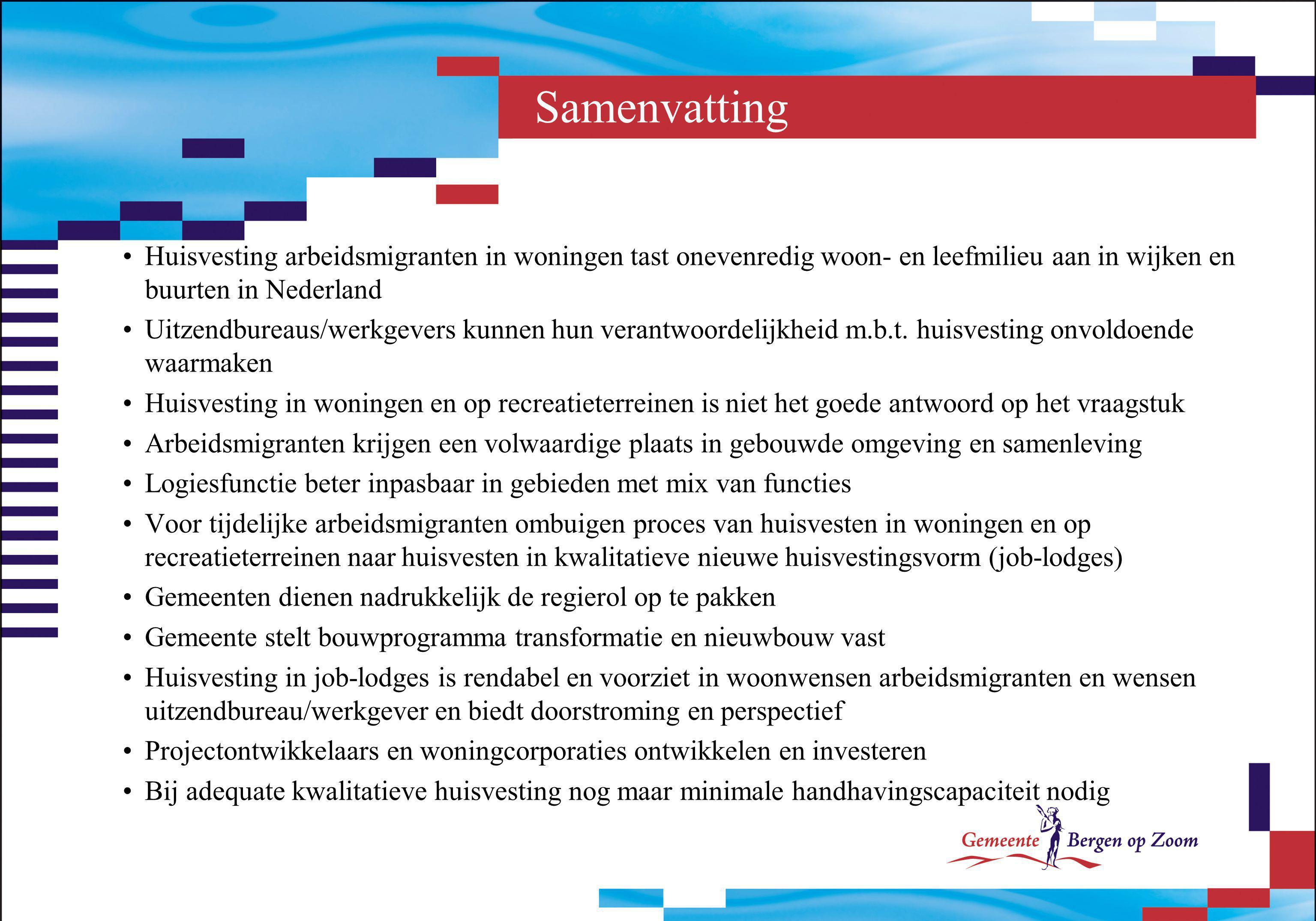 Samenvatting Huisvesting arbeidsmigranten in woningen tast onevenredig woon- en leefmilieu aan in wijken en buurten in Nederland.