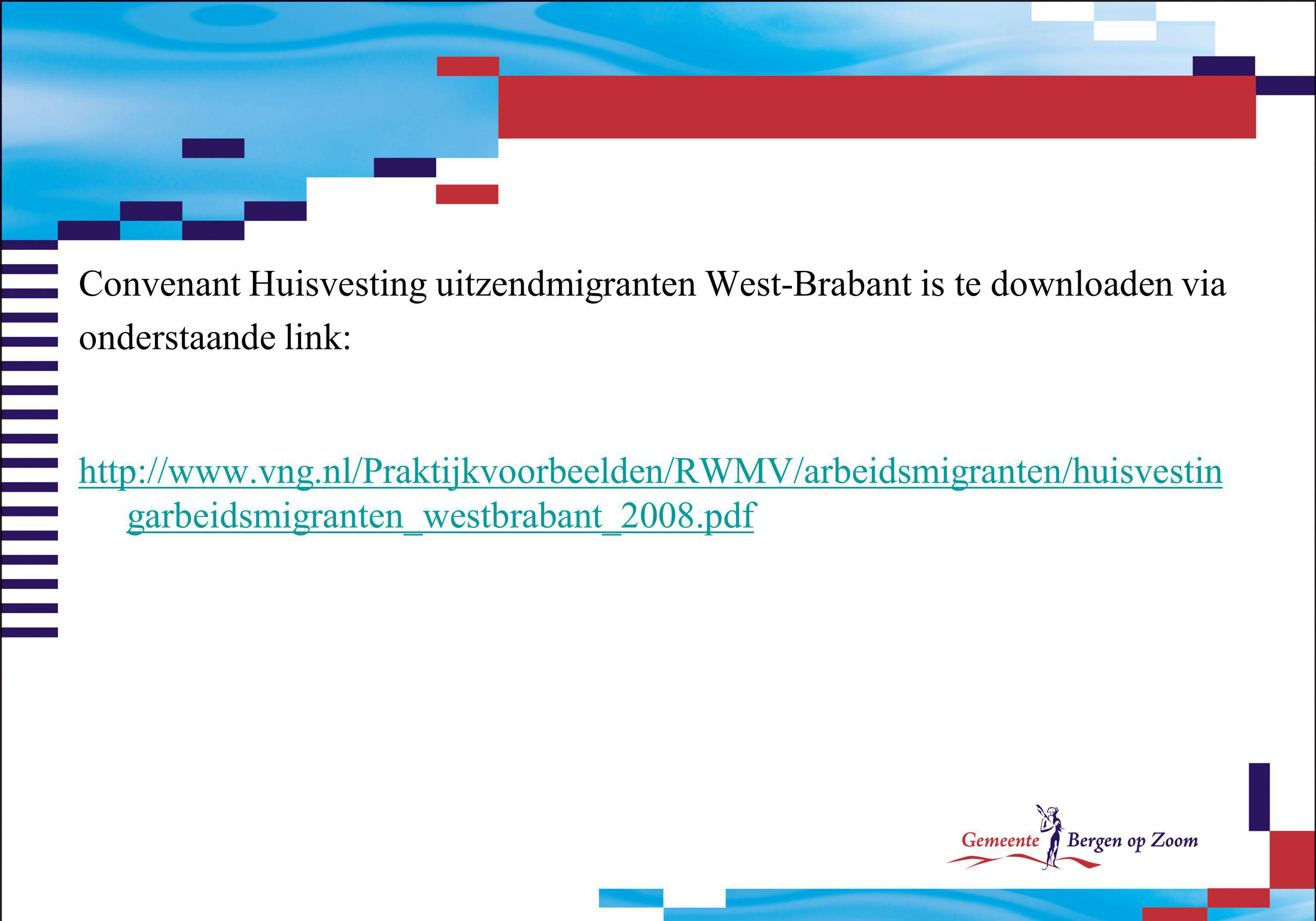 Convenant Huisvesting uitzendmigranten West-Brabant is te downloaden via
