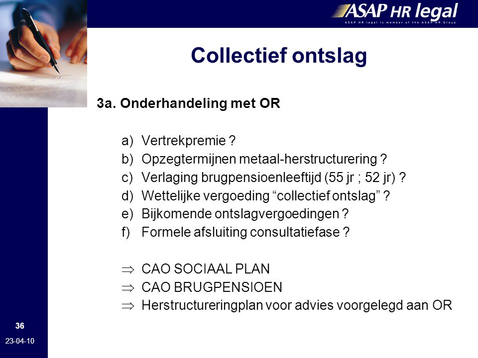 Collectief ontslag 3a. Onderhandeling met OR Vertrekpremie