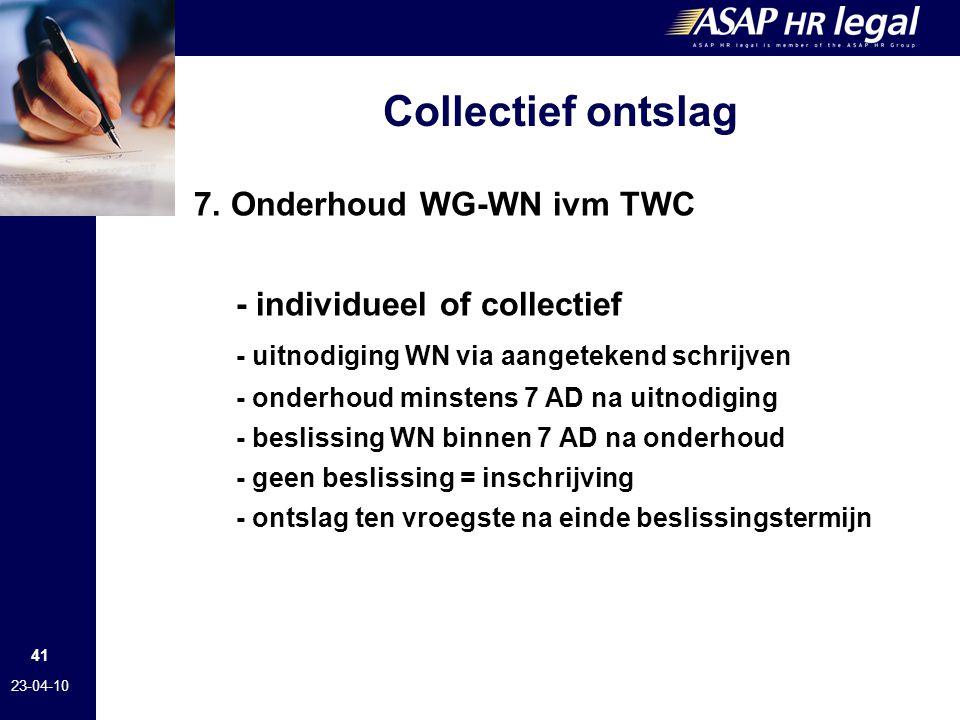 Collectief ontslag 7. Onderhoud WG-WN ivm TWC