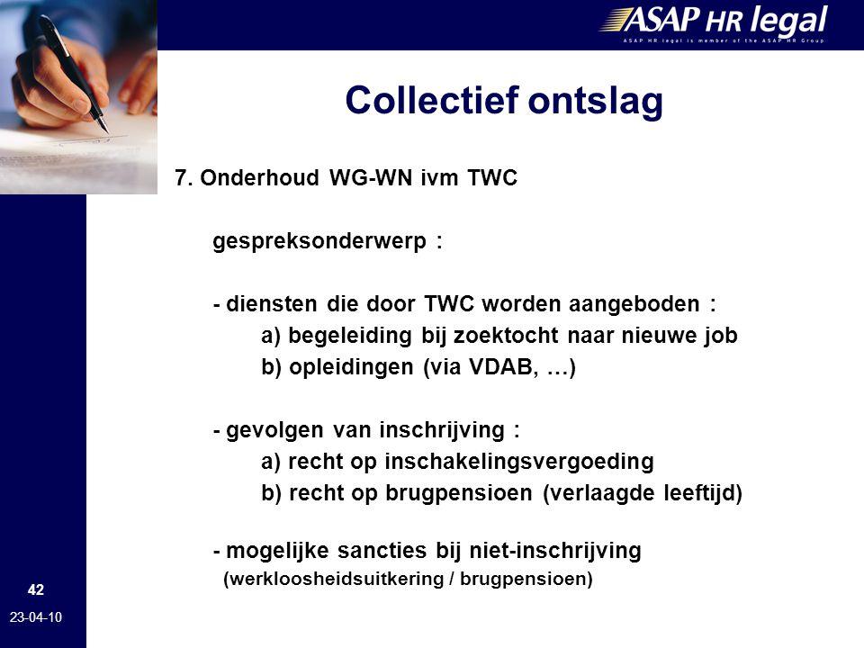 Collectief ontslag 7. Onderhoud WG-WN ivm TWC gespreksonderwerp :
