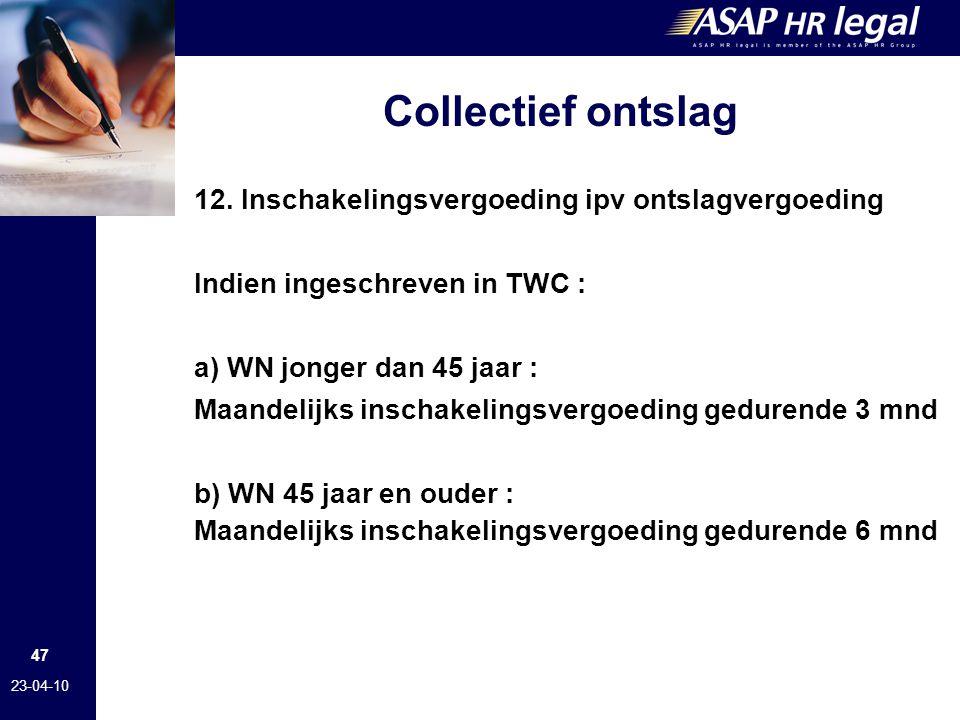 Collectief ontslag 12. Inschakelingsvergoeding ipv ontslagvergoeding