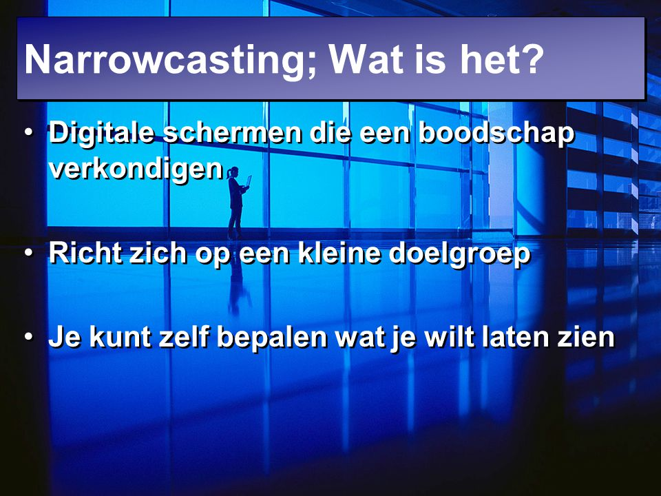 Narrowcasting; Wat is het