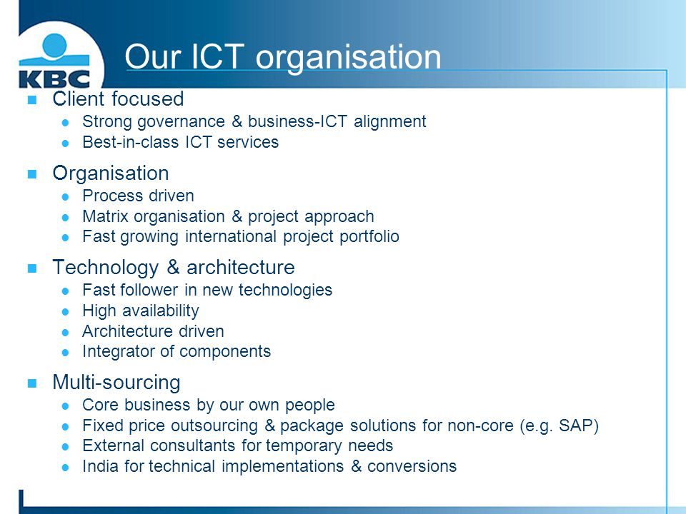 Our ICT organisation Client focused Organisation