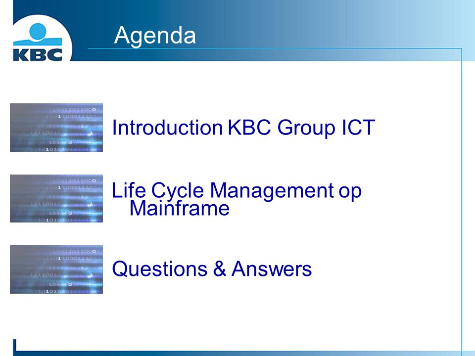 Agenda Introduction KBC Group ICT Life Cycle Management op Mainframe