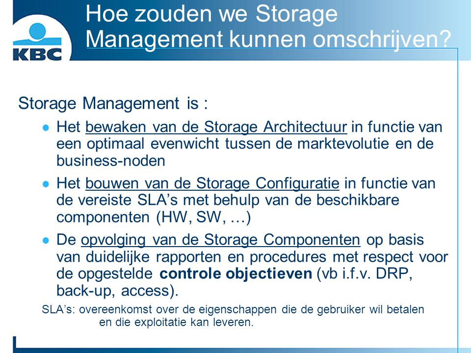 Hoe zouden we Storage Management kunnen omschrijven