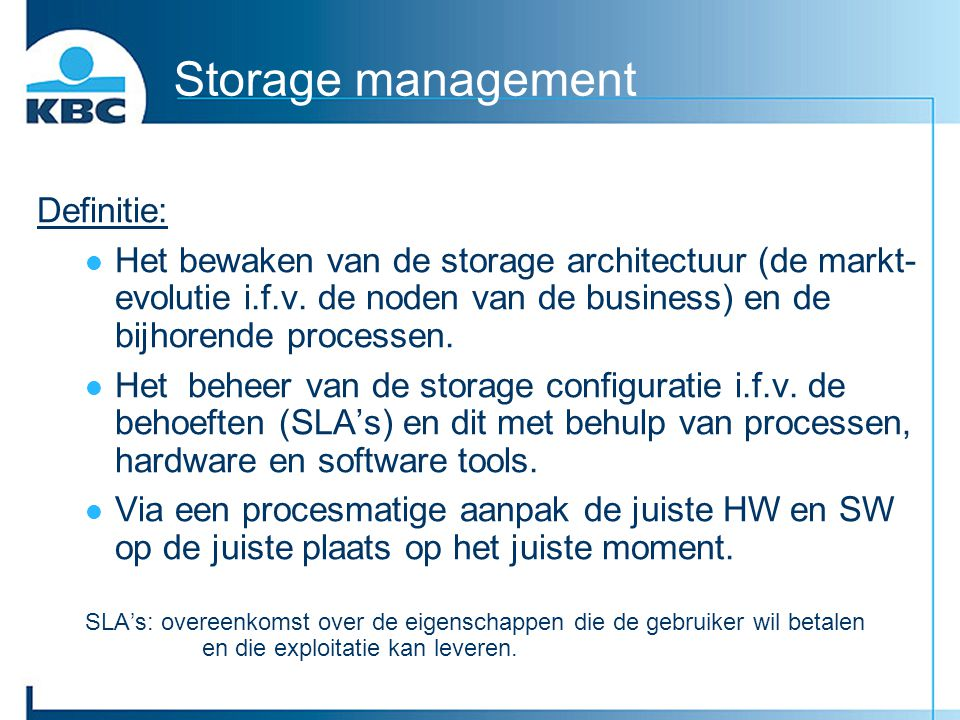 Storage management Definitie: