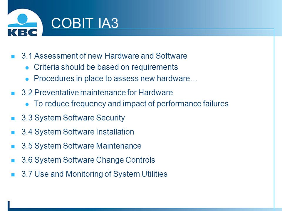 COBIT IA3 3.1 Assessment of new Hardware and Software