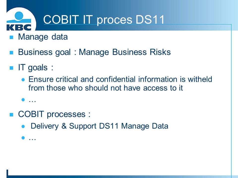 COBIT IT proces DS11 Manage data Business goal : Manage Business Risks