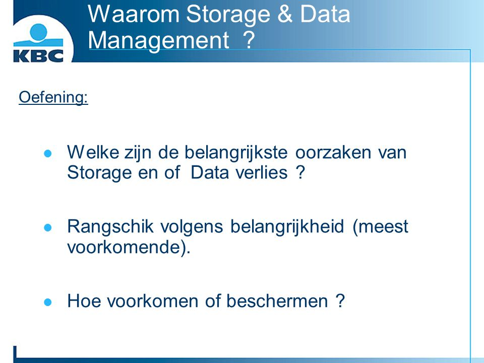 Waarom Storage & Data Management