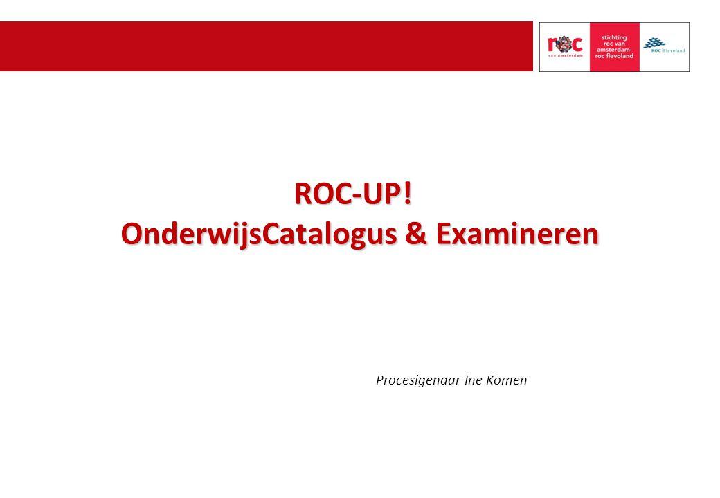 ROC-UP! OnderwijsCatalogus & Examineren