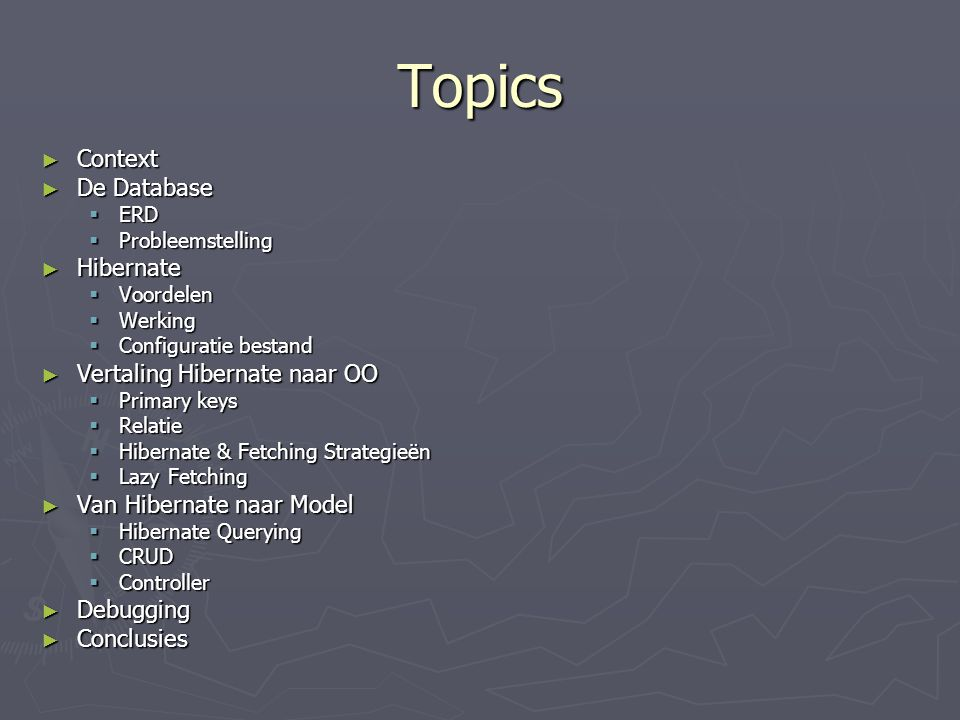 Topics Context De Database Hibernate Vertaling Hibernate naar OO