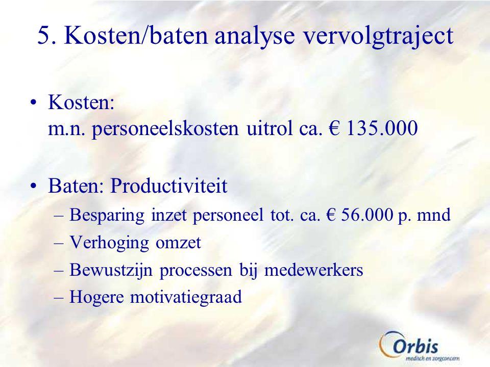 5. Kosten/baten analyse vervolgtraject