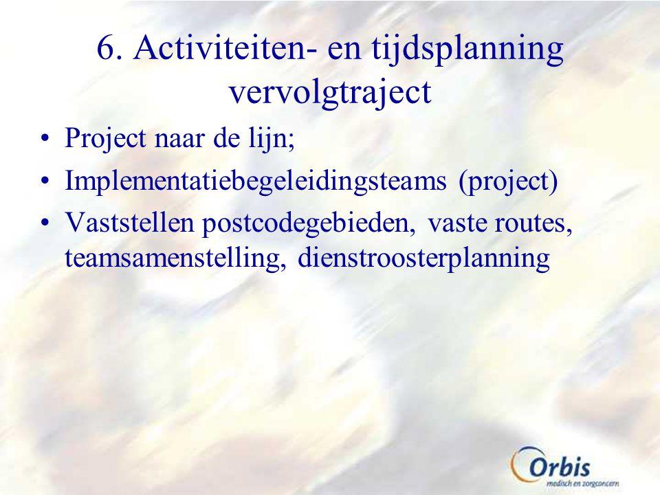 6. Activiteiten- en tijdsplanning vervolgtraject