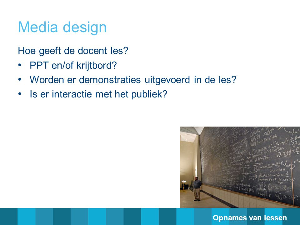 Media design Hoe geeft de docent les PPT en/of krijtbord