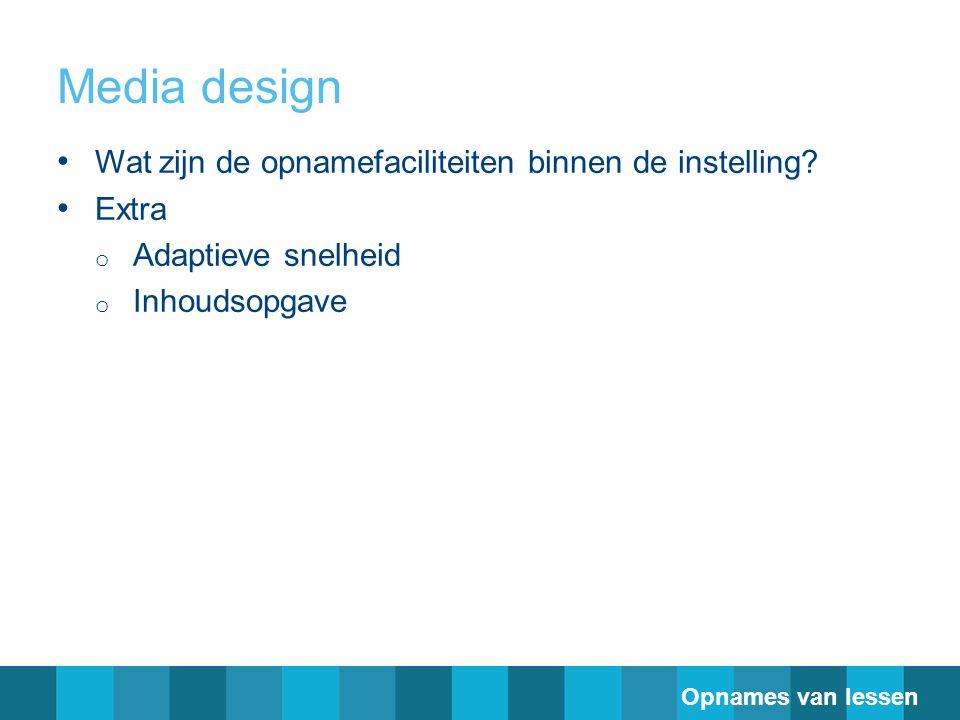 Media design Wat zijn de opnamefaciliteiten binnen de instelling