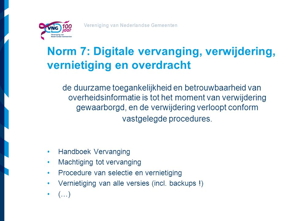 Norm 7: Digitale vervanging, verwijdering, vernietiging en overdracht