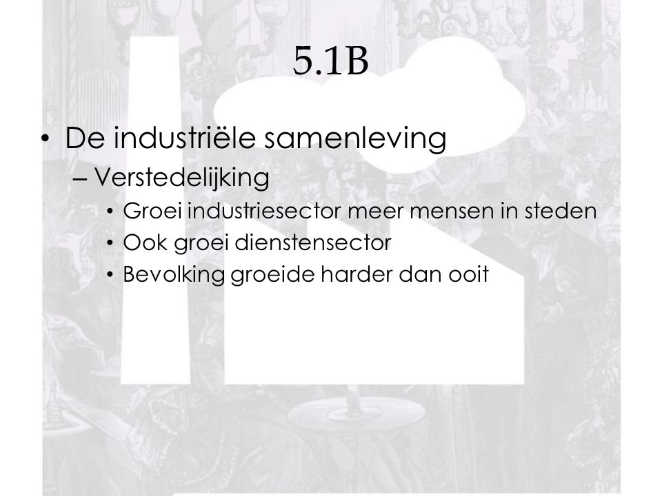 5.1B De industriële samenleving Verstedelijking