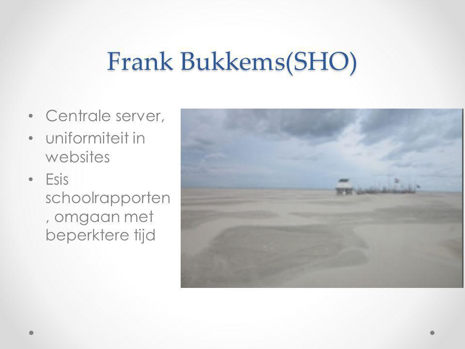 Frank Bukkems(SHO) Centrale server, uniformiteit in websites