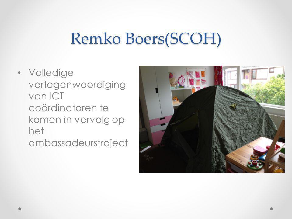 Remko Boers(SCOH) Volledige vertegenwoordiging van ICT coördinatoren te komen in vervolg op het ambassadeurstraject.
