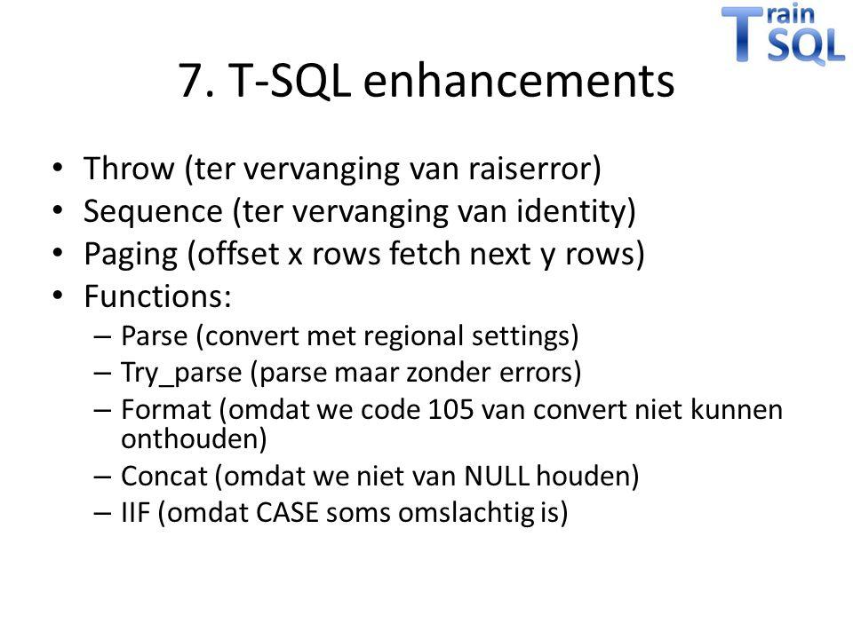 7. T-SQL enhancements Throw (ter vervanging van raiserror)